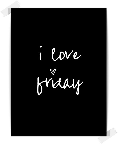 i love friday poster black and white